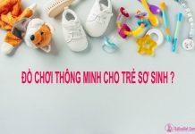 [Tư vấn] Cách dạy, mua đồ chơi giúp kích thích giác quan, phát triển trí tuệ, thông minh cho trẻ sơ sinh (review 2020)