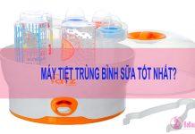 (Kinh nghiệm + review) top 7 loại máy tiệt trùng bình sữa tốt nhất