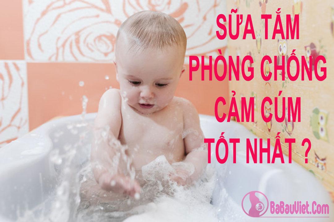 Review các loại sữa tắm phòng chống cảm cúm, chống ho, lạnh cho bé tốt nhất