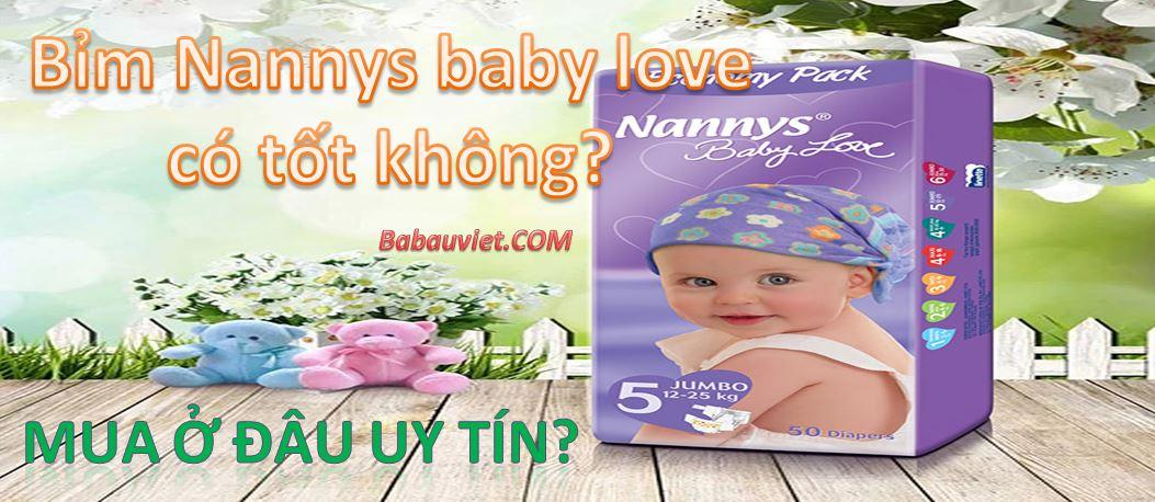 [Review] Bỉm Nannys Baby Love có thật sự tốt? Nơi mua uy tín ở đâu?