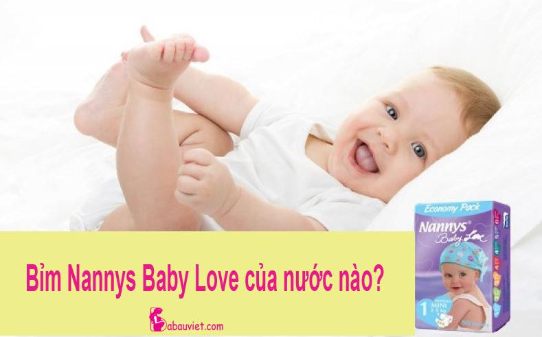 Giải đáp: Bỉm Nannys Baby Love là của nước nào sản xuất?