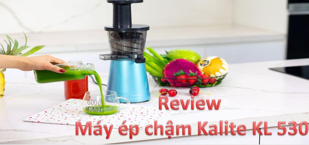 Review máy ép chậm Kalite KL-530 có tốt không? Giá bao nhiêu?