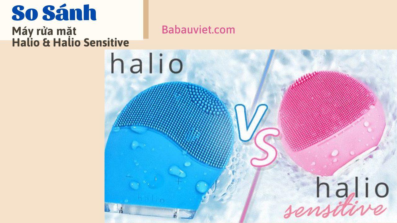 So sanh may rua mat Halio va Halio Sensitive 1