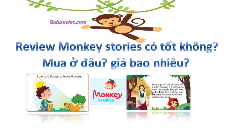 Review Monkey Stories có tốt không, mua ở đâu giá rẻ nhất