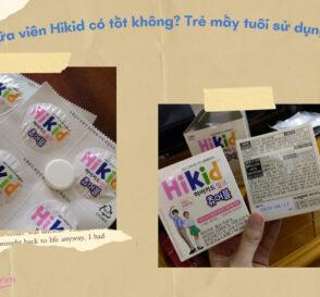 Review Sua vien Hikid co tot khong Tre may tuoi su dung duoc