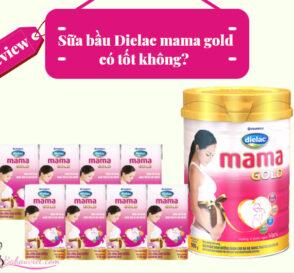 Review Sua bau dielac mama co tot khongco may vi vi nao de uong