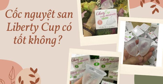 review coc nguyet san Liberty cup co tot khong